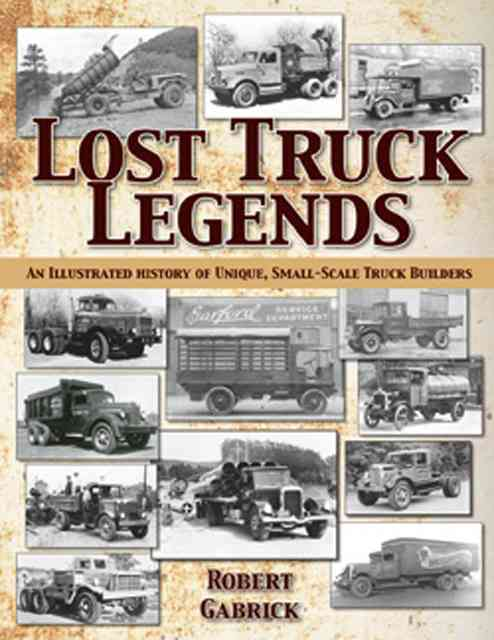 Lost Truck Legends By Gabrick, Robert